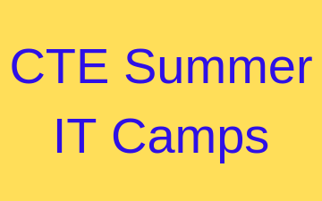 CTE Summer IT Camps