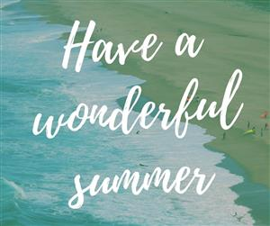 Have a wonderful summer