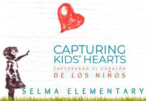 Capturing Kids' Hearts Selma Elementary